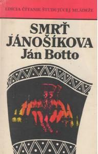 jan botto smrt janosikova essay Referát: smrť jánošíkova - ján botto ~ čitateľský denník - touto skladbou končí jánošíkovská tematika v slovenskej literatúre, napísal ju 10 rokov po revolúcii.