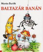 Baltazár Banán - Bančík, Martin