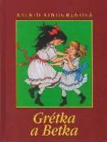 Grétka a Betka ~ Lindgrenová, Astrid