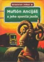 Muflón Ancijáš a jeho spanilá jazda ~ Jobus, Branislav