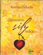 Tajomstvo sily srdca  - Schache, Ruediger